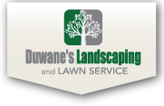 Duwanes Landscaping and Lawn Service